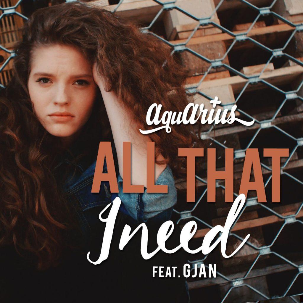 Aquarius feat. GJan – All That I Need