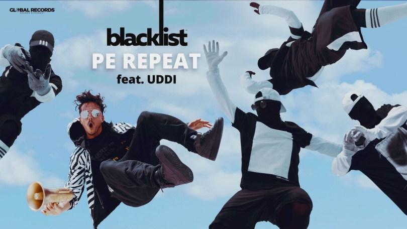 Blacklist feat. UDDI – Pe Repeat
