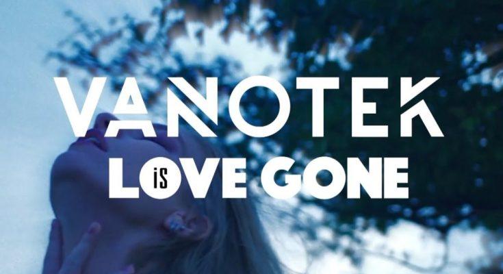 Vanotek – Love is Gone