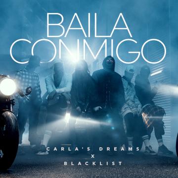 Carla's Dreams x Blacklist – Baila Conmigo
