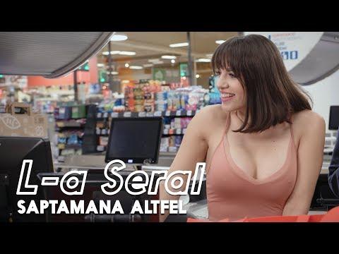 L-A SERAL | Episodul 7: SAPTAMANA ALTFEL